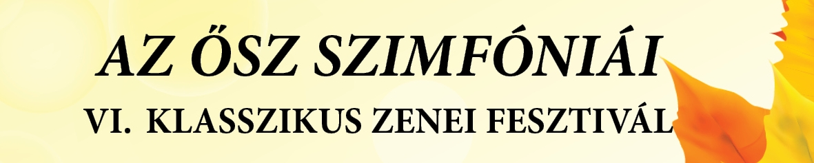 Az ősz szimfóniái - VI. Klasszikus Zenei Fesztivál